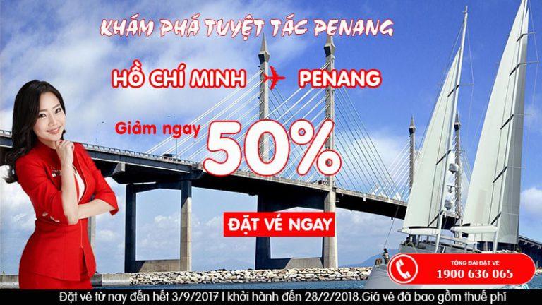 Hành trình Hồ Chí Minh – Penang giảm ngay 50%, bay ngay cùng Air Asia